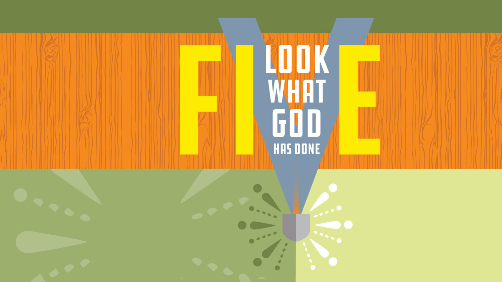 FIVE: Look What God Has Done!