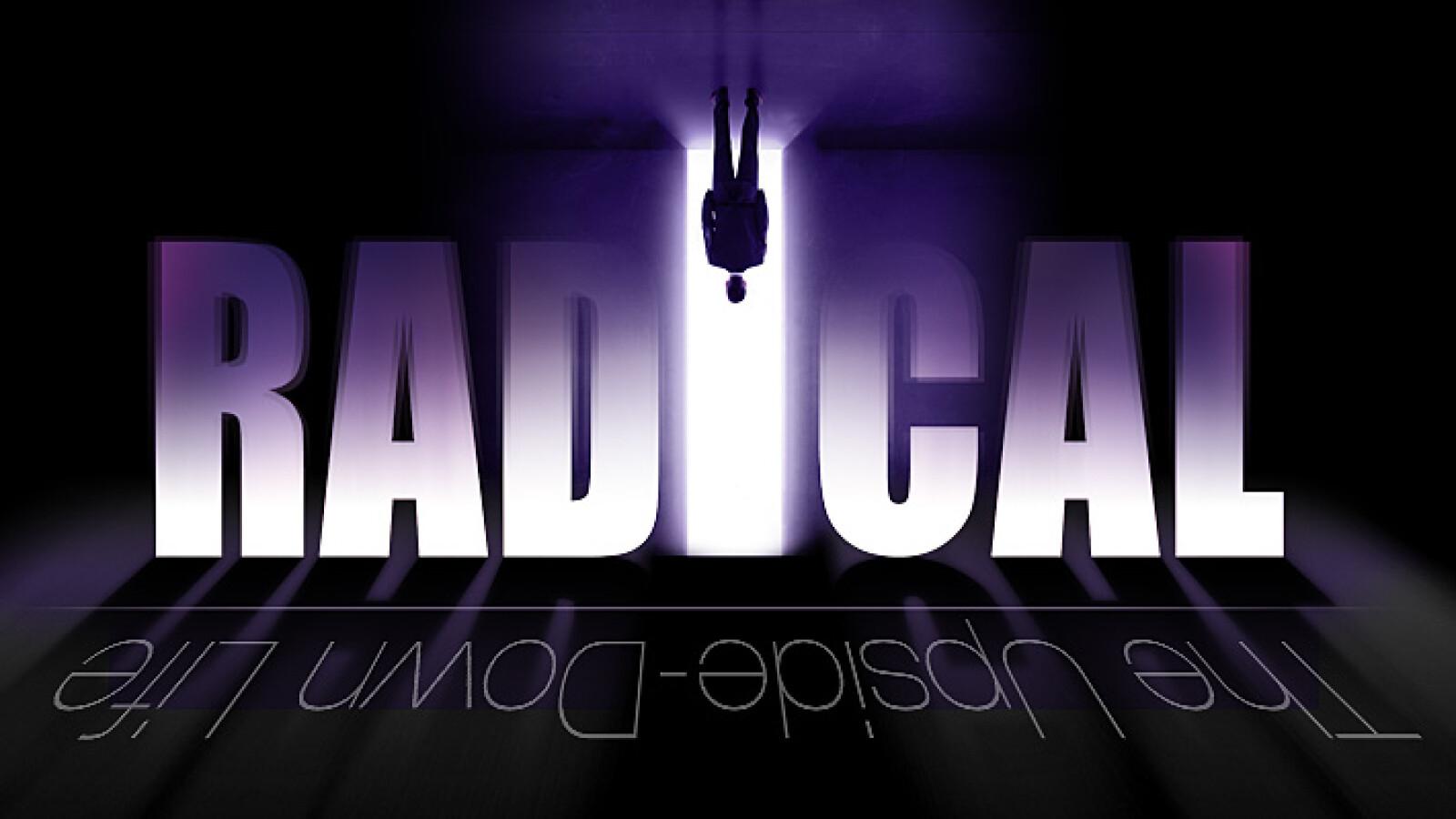 Radical - The Upside-Down Life