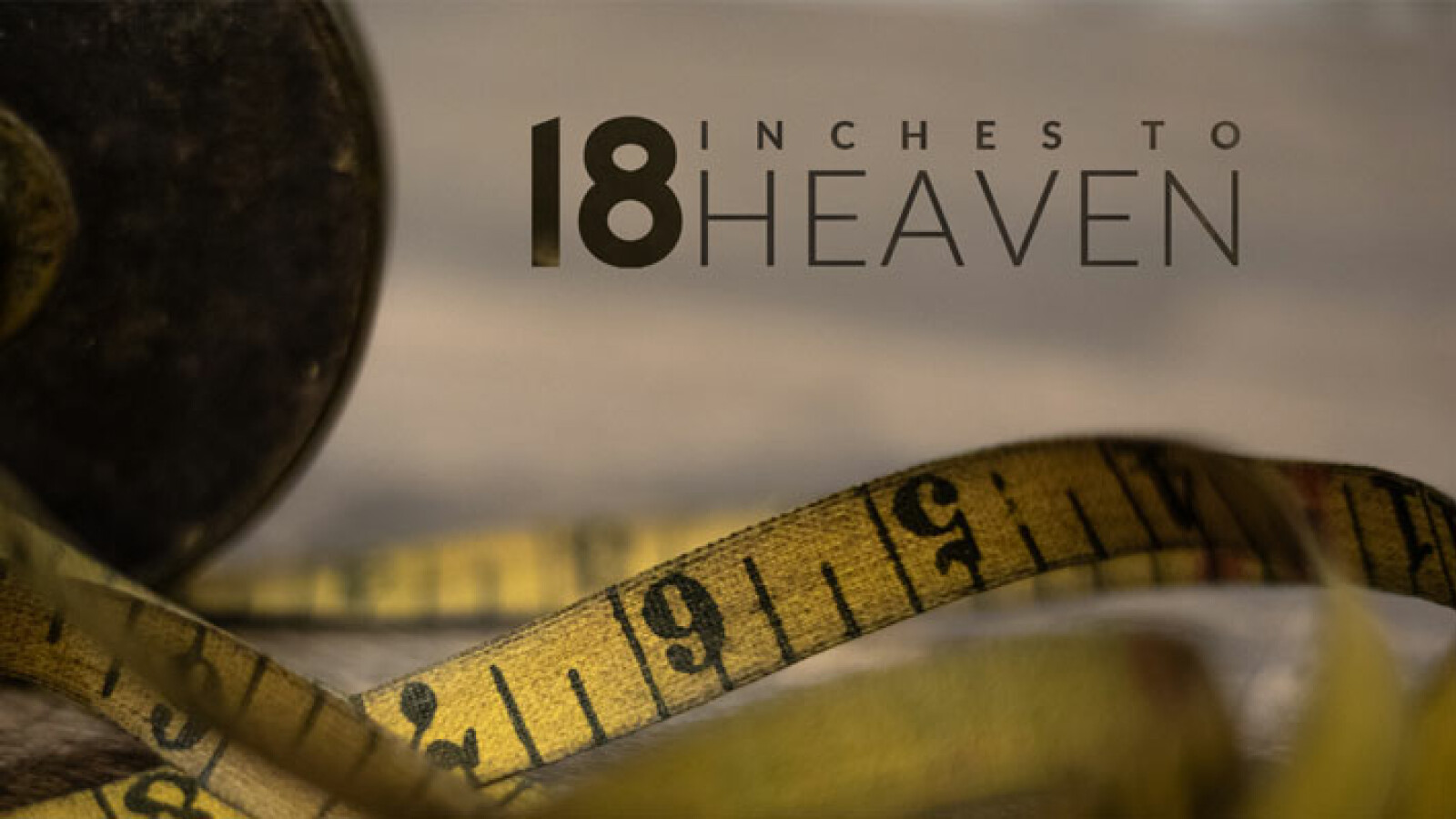 18 Inches to Heaven